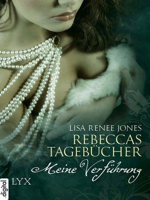 cover image of Rebeccas Tagebücher--Meine Verführung