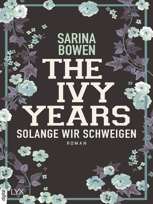cover image of The Ivy Years--Solange wir schweigen