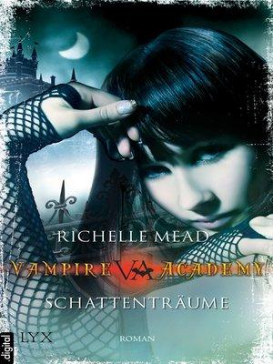 cover image of Vampire Academy--Schattenträume