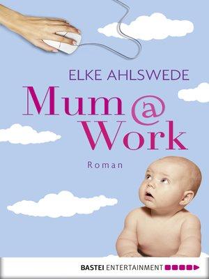 cover image of Mum@work