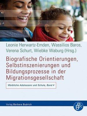 cover image of Biografische Orientierungen, Selbstinszenierungen und Bildungsprozesse in der Migrationsgesellschaft