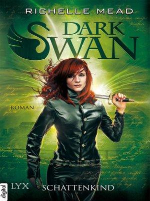 cover image of Dark Swan--Schattenkind