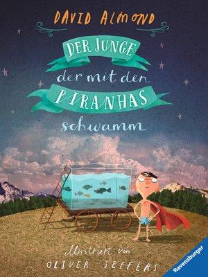 cover image of Der Junge, der mit den Piranhas schwamm