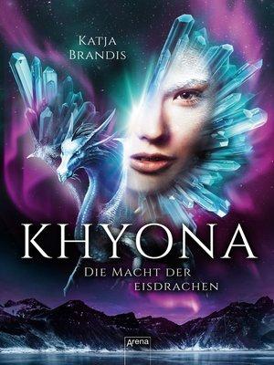 cover image of Khyona (2). Die Macht der Eisdrachen