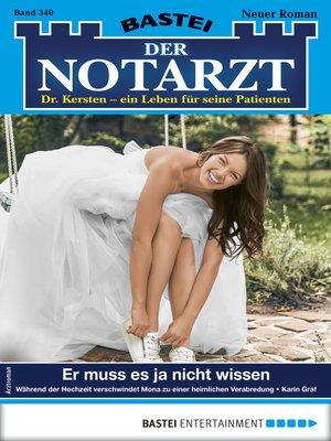cover image of Der Notarzt 340--Arztroman