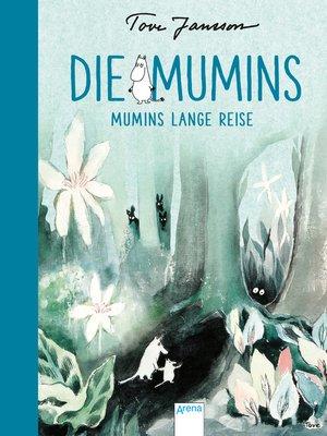 cover image of Die Mumins (1). Mumins lange Reise