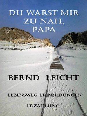 cover image of Du warst mir zu nah, Papa