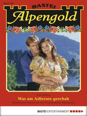 cover image of Alpengold--Folge 240