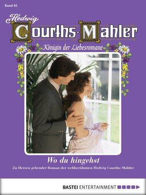 cover image of Hedwig Courths-Mahler--Folge 065