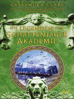 cover image of Legenden der Schattenjäger-Akademie