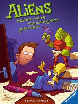 cover image of Aliens haben meine Hausaufgaben gefressen