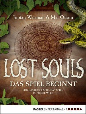 cover image of Lost Souls--Das Spiel beginnt