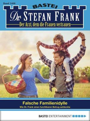 cover image of Dr. Stefan Frank--Folge 2408