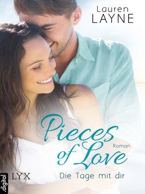cover image of Pieces of Love--Die Tage mit dir