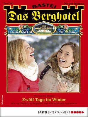 cover image of Das Berghotel 182--Heimatroman