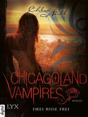 cover image of Chicagoland Vampires--Drei Bisse frei