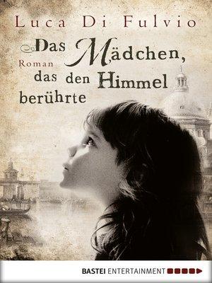 cover image of Das Mädchen, das den Himmel berührte