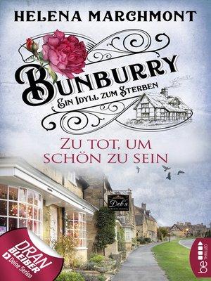 cover image of Bunburry--Zu tot, um schön zu sein
