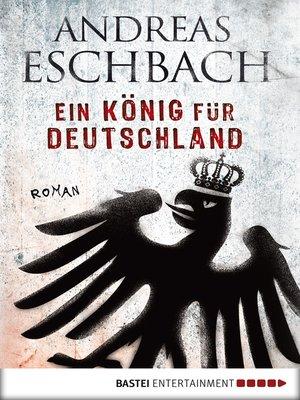 cover image of Ein König für Deutschland