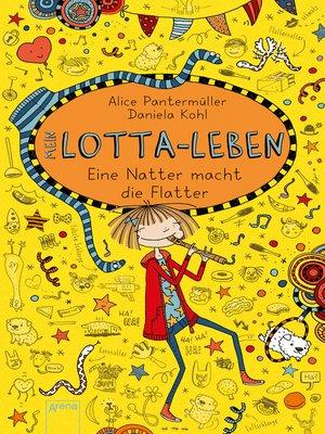 cover image of Mein Lotta-Leben (12). Eine Natter macht die Flatter
