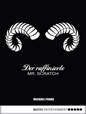 cover image of Der raffinierte Mr. Scratch