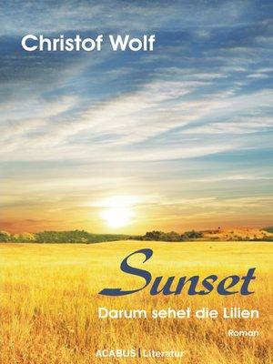 cover image of Sunset--Darum sehet die Lilien