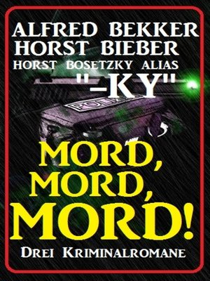 cover image of Mord, Mord, Mord! Drei Kriminalromane