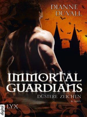 cover image of Immortal Guardians--Düstere Zeichen