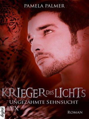 cover image of Krieger des Lichts--Ungezähmte Sehnsucht