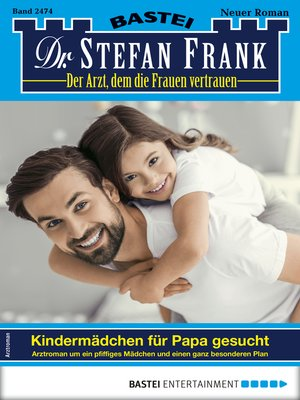 cover image of Dr. Stefan Frank 2474--Arztroman
