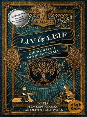 cover image of Liv & Leif. Die Wurzeln des Schicksals