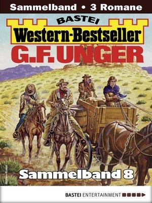 cover image of G. F. Unger Western-Bestseller Sammelband 8
