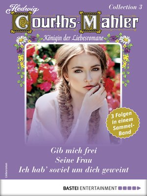 cover image of Hedwig Courths-Mahler Collection 3--Sammelband