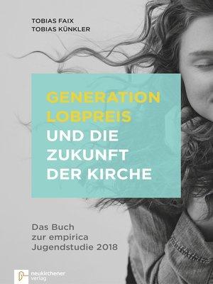 cover image of Generation Lobpreis und die Zukunft der Kirche