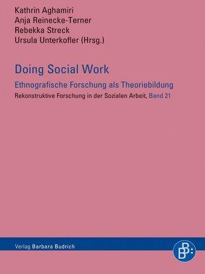 cover image of Doing Social Work--Ethnografische Forschung als Theoriebildung