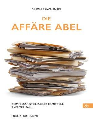 cover image of Die Affäre Abel