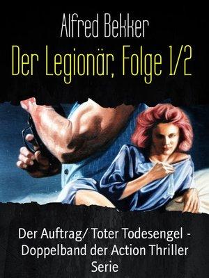 cover image of Der Legionär, Folge 1/2