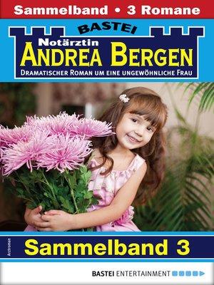 cover image of Notärztin Andrea Bergen Sammelband 3--Arztroman
