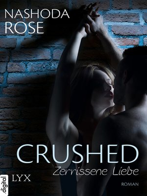 cover image of Crushed--Zerrissene Liebe