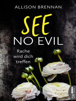 cover image of See No Evil--Rache wird dich treffen