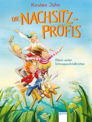 cover image of Die Nachsitz-Profis. Allein unter Schnappschildkröten