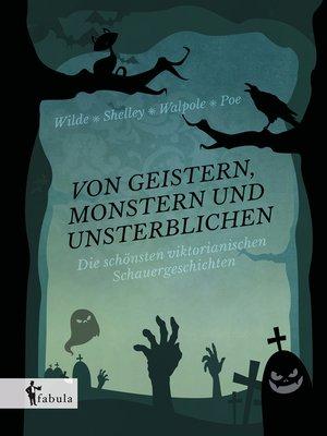 cover image of Von Geistern, Zombies und Unsterblichen