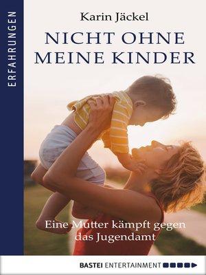 cover image of Nicht ohne meine Kinder!