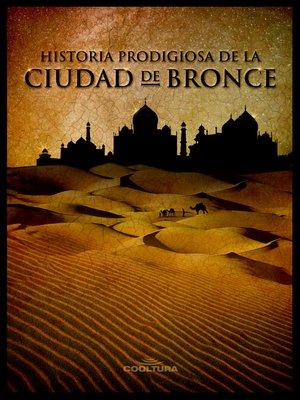 cover image of Historia prodigiosa de la Ciudad de Bronce
