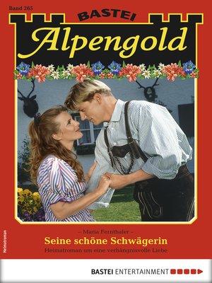 cover image of Alpengold 265--Heimatroman