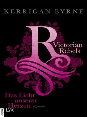 cover image of Victorian Rebels--Das Licht unserer Herzen