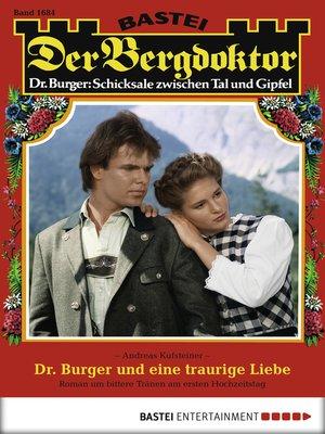 cover image of Der Bergdoktor--Folge 1684