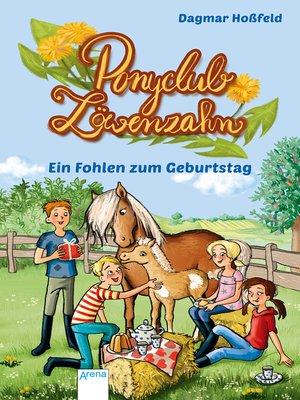 cover image of Ponyclub Löwenzahn (2). Ein Fohlen zum Geburtstag