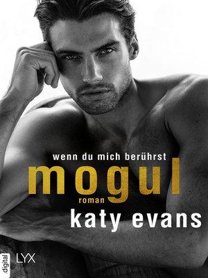 cover image of Mogul--Wenn du mich berührst