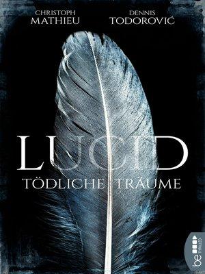 cover image of Lucid--Tödliche Träume